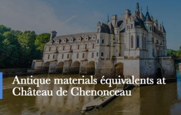 antique materials chateau de chenonceau
